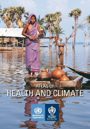 Case Study Atlas of Climate and Health released by the World Health Organization (WHO)